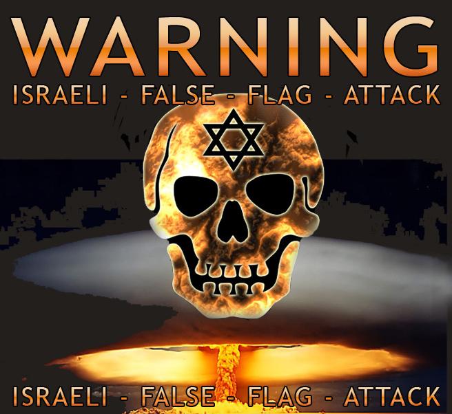 Israeli False Flag Attack - The favorite