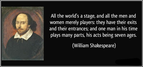 quote-all-the-world-s-a-stage-and-all-the-men-and-women-merely-players-they-have-their-exits-and-their-william-shakespeare-167972