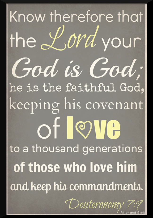 know-therefore-that-the-Lord-your-God-is-God-he-is-the-faithful-God-keeping-his-covenant-of-love-to-a-thousand-generations