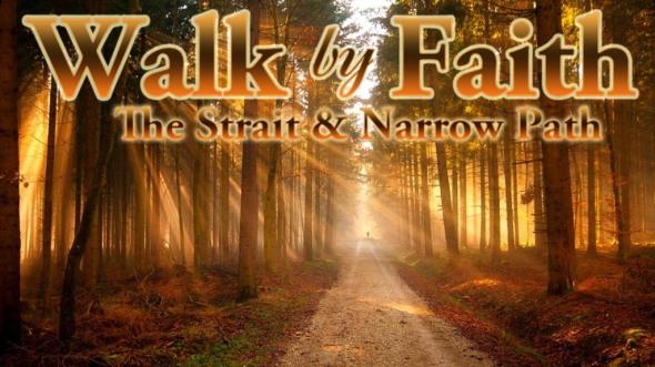 walk-by-faith-the-strait-and-narrow-path