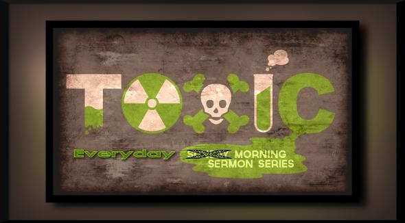 SermonSlide_Toxic1
