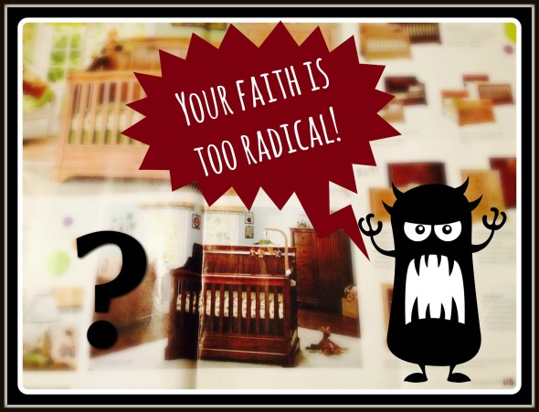 your-faith-is-too-radical