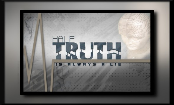Half-Truth-Is-Always-A-Lie-Truth-Death-Quotes